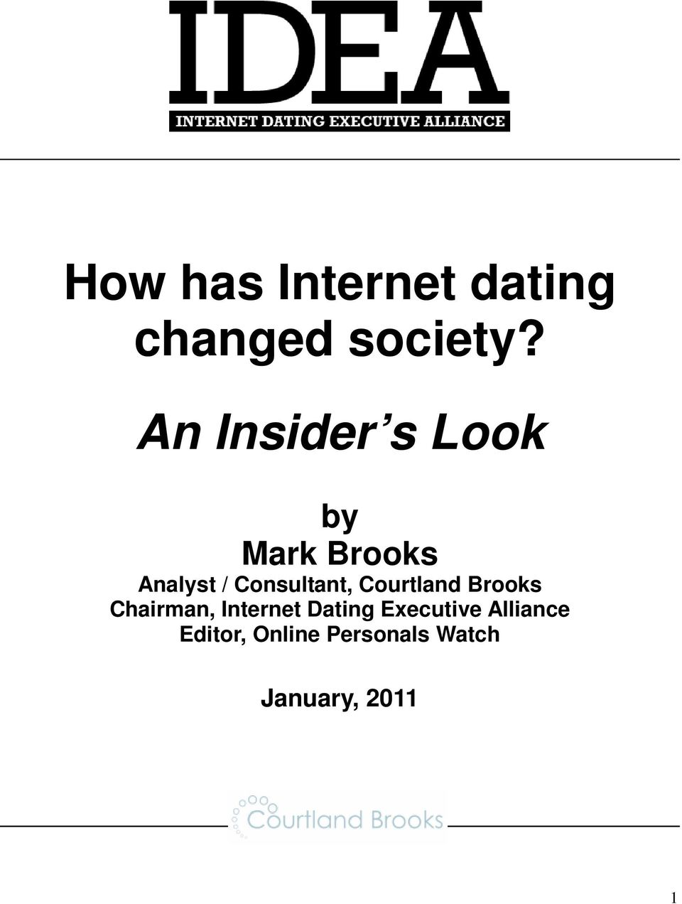 Consultant, Courtland Brooks Chairman, Internet