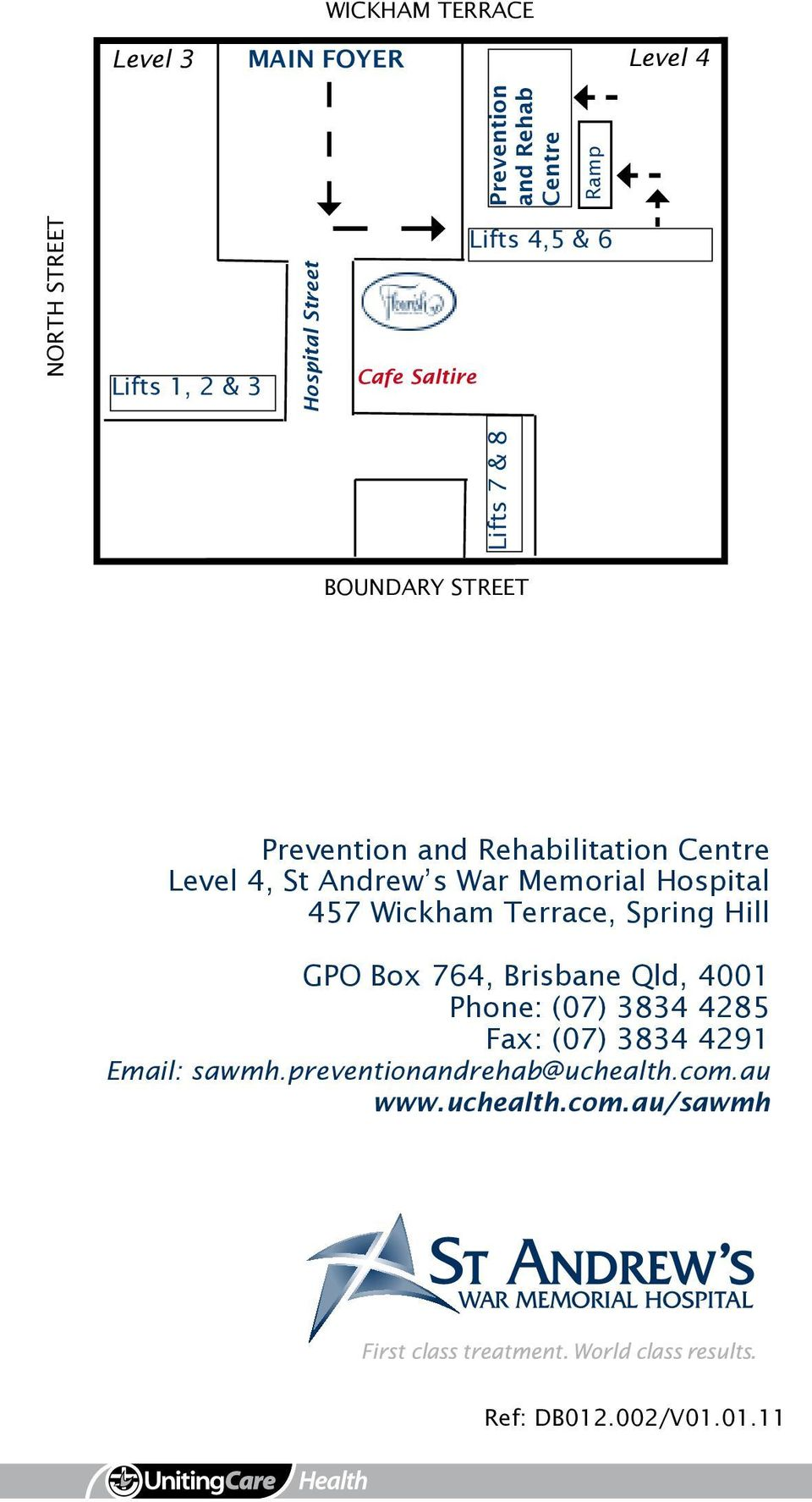 Andrew s War Memorial Hospital 457 Wickham Terrace, Spring Hill GPO Box 764, Brisbane Qld, 4001 Phone: (07) 3834