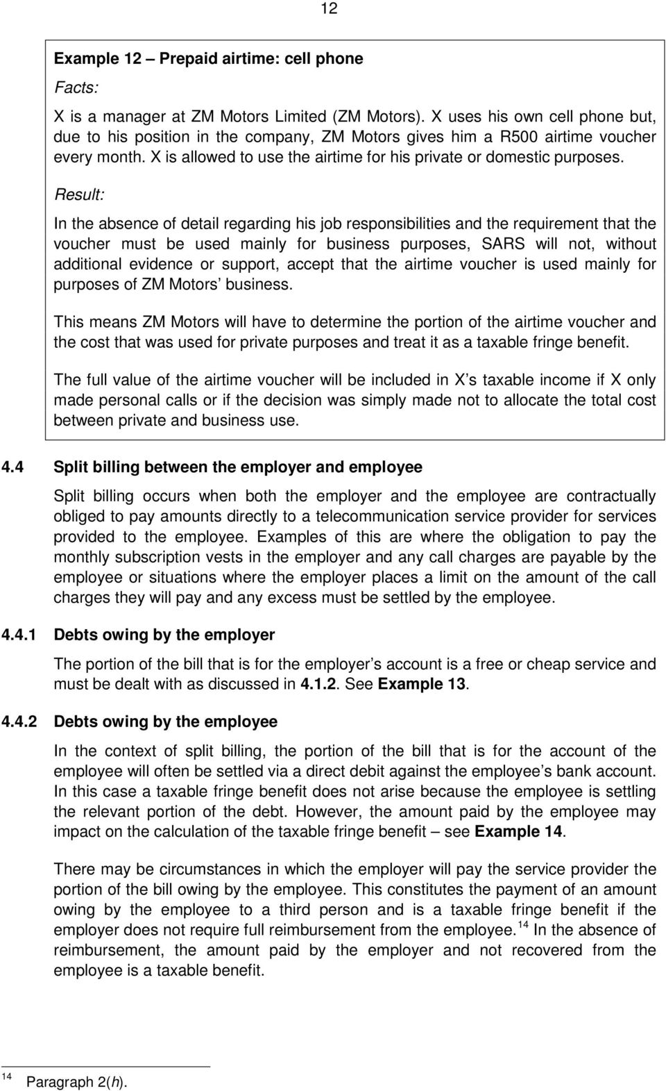 In the absence of detail regarding his job responsibilities and the requirement that the voucher must be used mainly for business purposes, SARS will not, without additional evidence or support,
