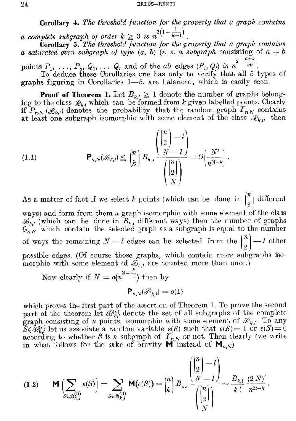 .. Q b ad of the ab edges (P1, Qj ) is ab. To deduce these Corollaries oe has oly to verify that all 5 types of graphs figurig i Corollaries 1-5. are balaced, which is easily see. Proof of Theorem 1.