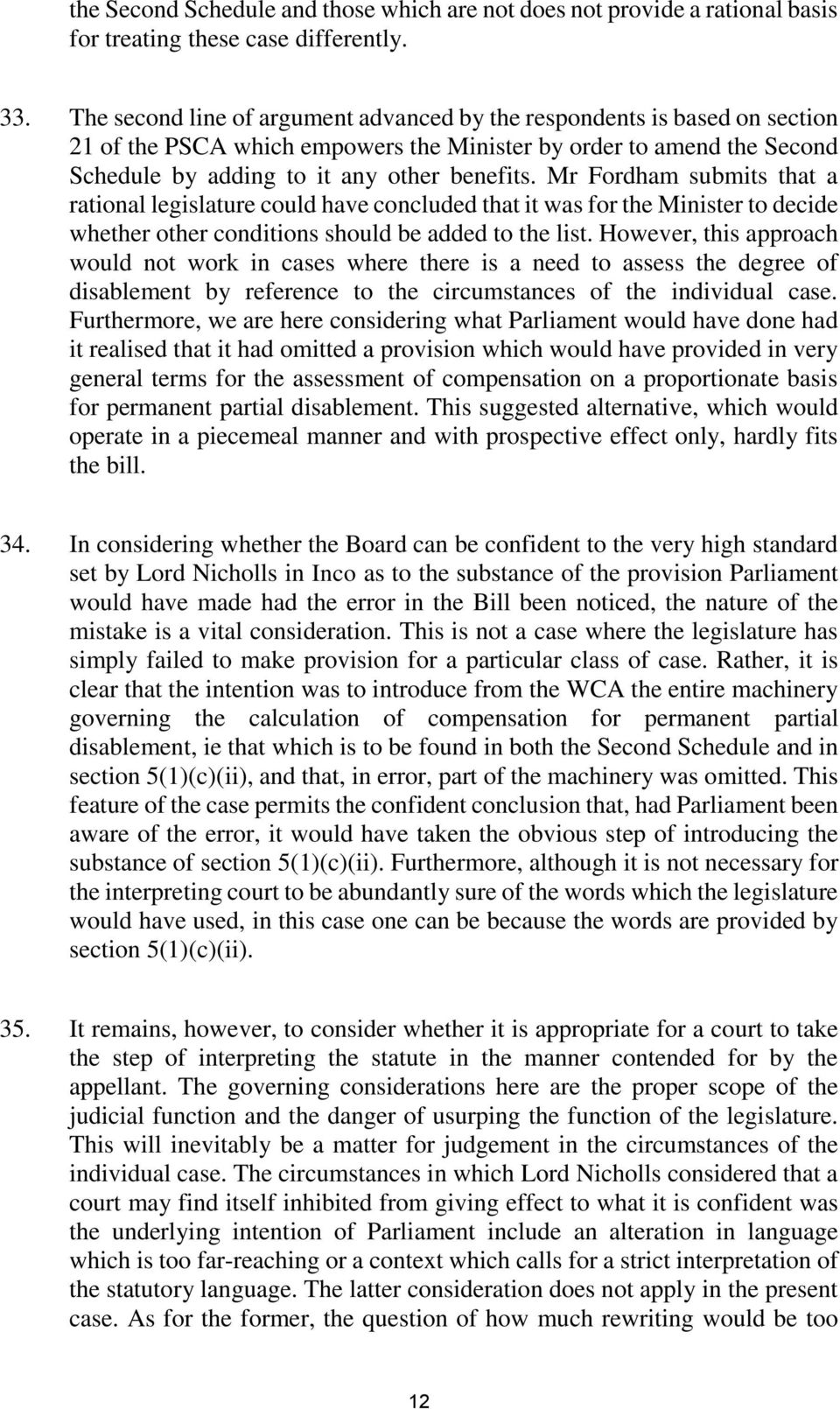 Mr Fordham submits that a rational legislature could have concluded that it was for the Minister to decide whether other conditions should be added to the list.