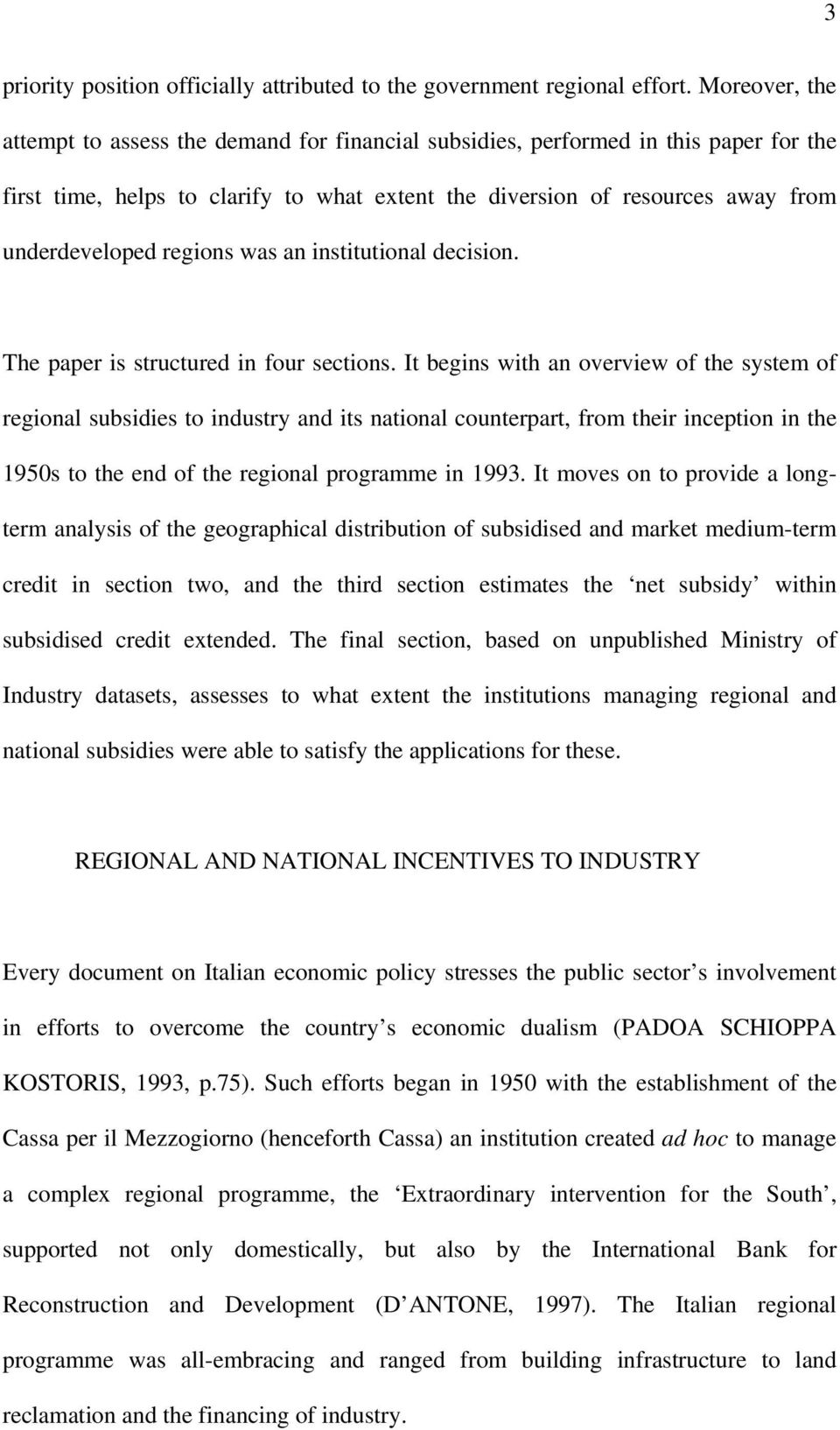 regions was an institutional decision. The paper is structured in four sections.