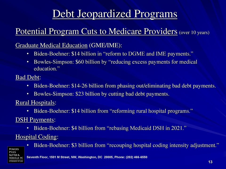Bad Debt: Biden-Boehner: $14-26 billion from phasing out/eliminating bad debt payments. Bowles-Simpson: $23 billion by cutting bad debt payments.