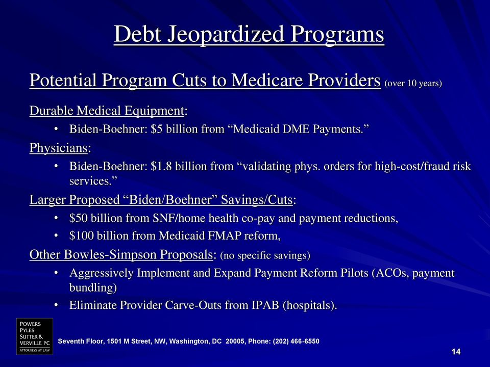 Larger Proposed Biden/Boehner Savings/Cuts: $50 billion from SNF/home health co-pay and payment reductions, $100 billion from Medicaid FMAP reform,