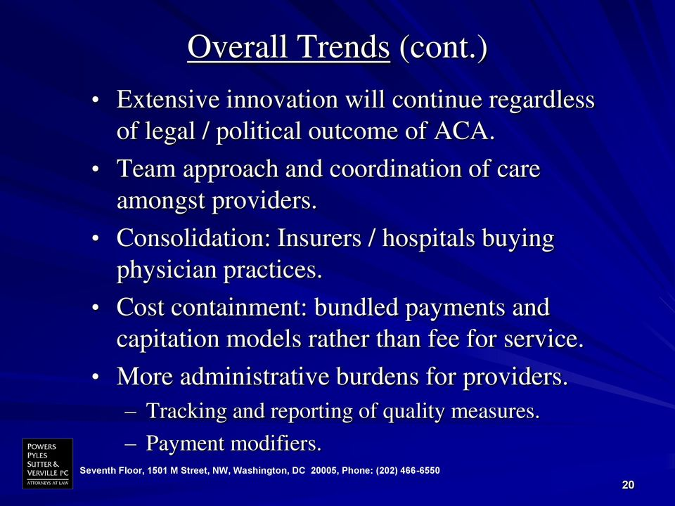 Consolidation: Insurers / hospitals buying physician practices.