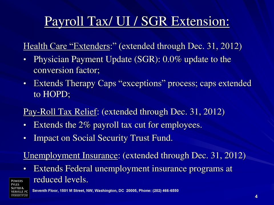 0% update to the conversion factor; Extends Therapy Caps exceptions process; caps extended to HOPD; Pay-Roll Tax Relief: