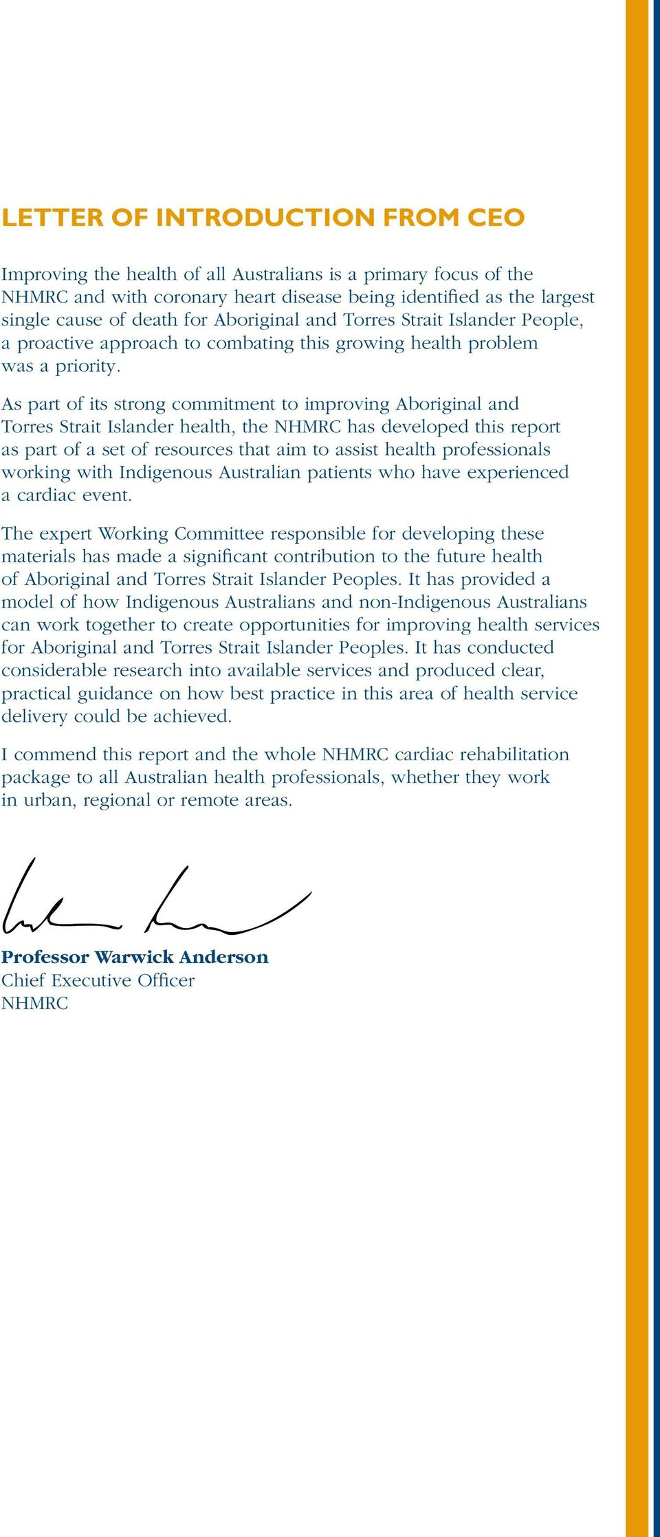 As part of its strong commitment to improing Aboriginal and Torres Strait Islander health, the NHMRC has deeloped this report as part of a set of resources that aim to assist health professionals