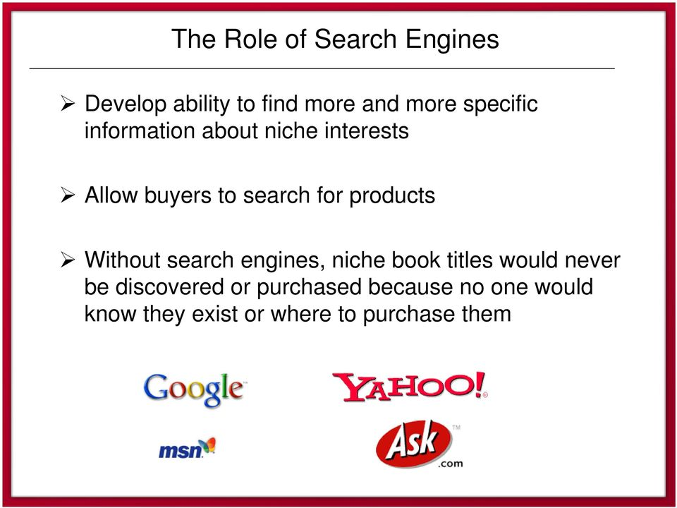 products Without search engines, niche book titles would never be