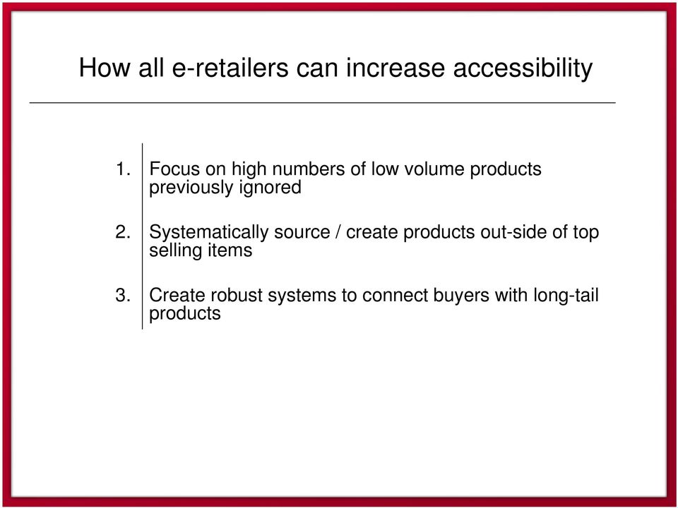 2. Systematically source / create products out-side of top