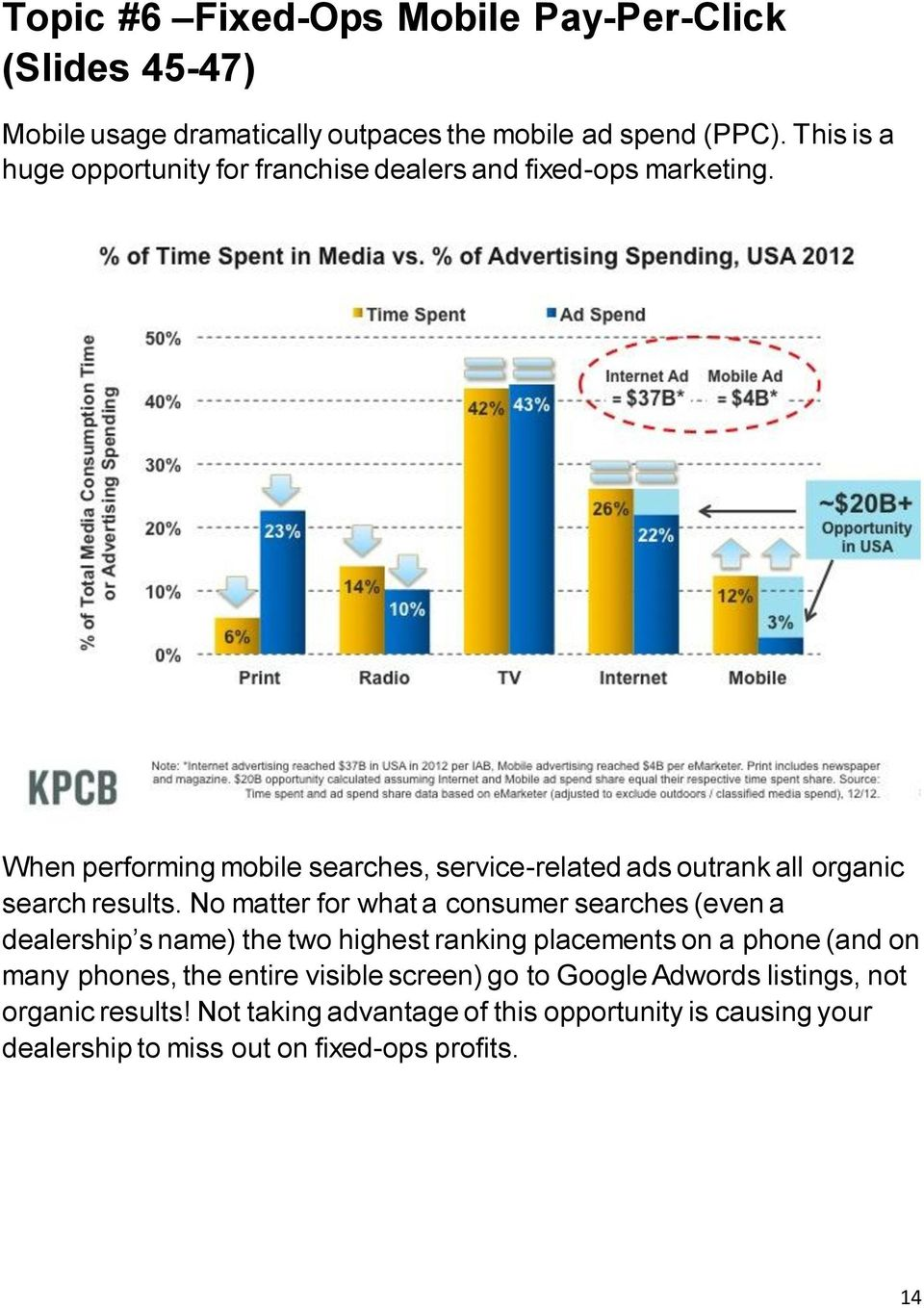 When performing mobile searches, service-related ads outrank all organic search results.