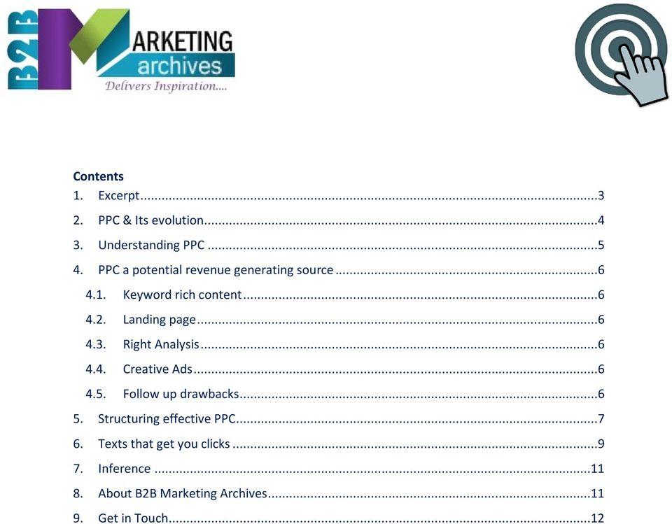 Right Analysis...6 4.4. Creative Ads...6 4.5. Follow up drawbacks...6 5. Structuring effective PPC.