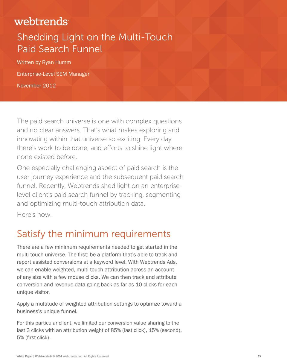 One especially challenging aspect of paid search is the user journey experience and the subsequent paid search funnel.