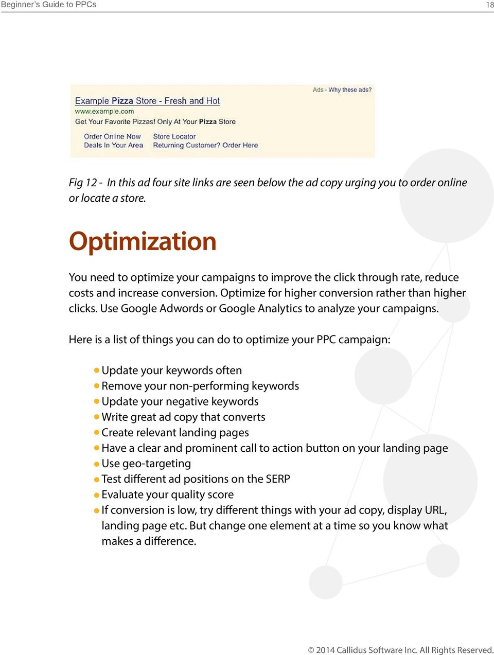 Use Google Adwords or Google Analytics to analyze your campaigns.