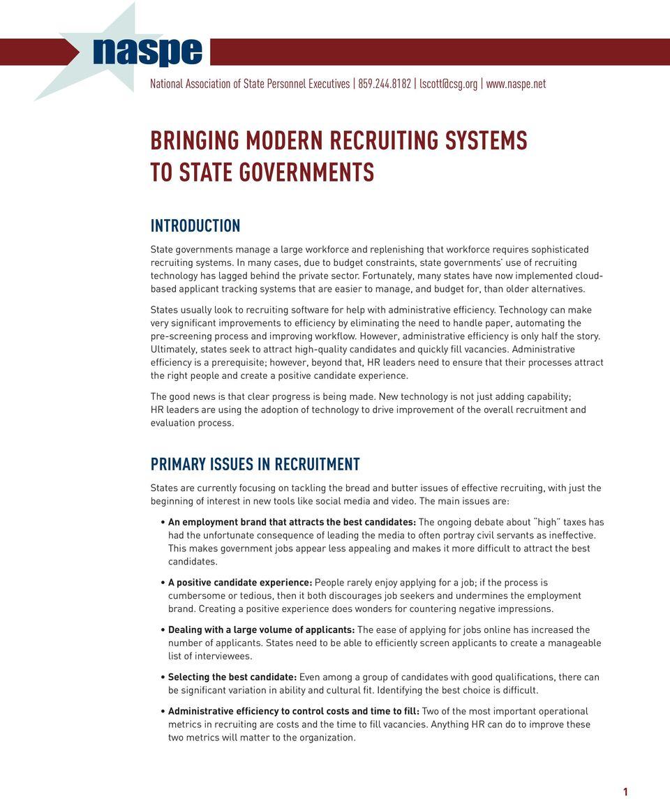 In many cases, due to budget constraints, state governments use of recruiting technology has lagged behind the private sector.