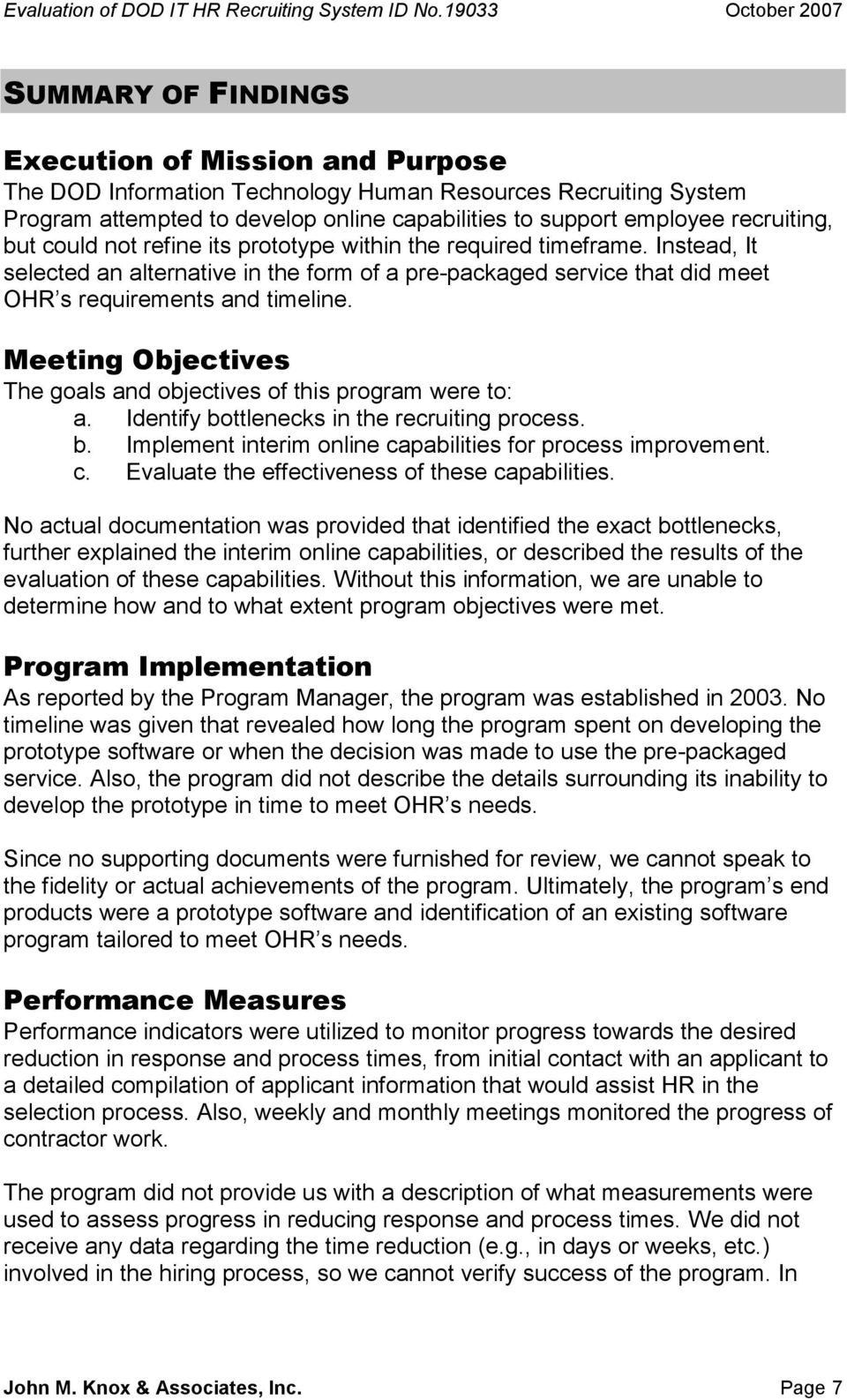 Meeting Objectives The goals and objectives of this program were to: a. Identify bottlenecks in the recruiting process. b. Implement interim online capabilities for process improvement. c. Evaluate the effectiveness of these capabilities.