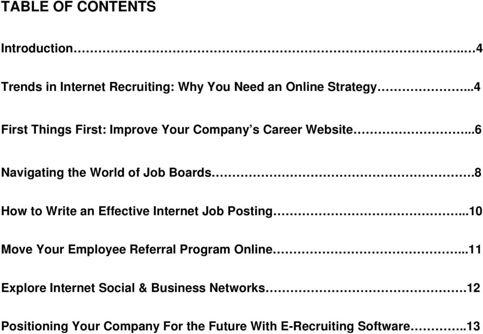 8 How to Write an Effective Internet Job Posting...10 Move Your Employee Referral Program Online.