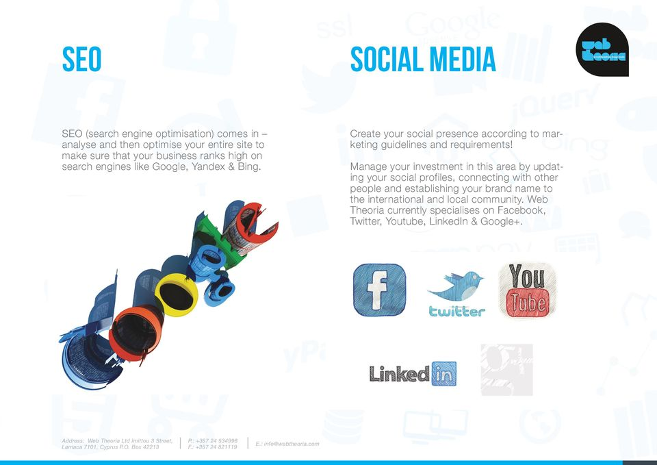 Create your social presence according to marketing guidelines and requirements!