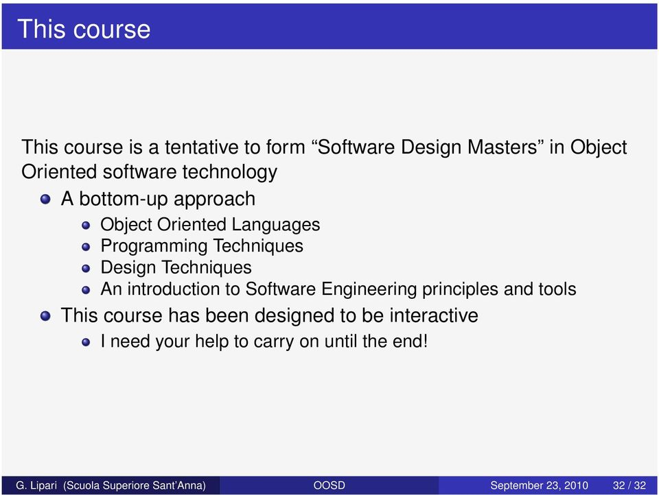 introduction to Software Engineering principles and tools This course has been designed to be interactive