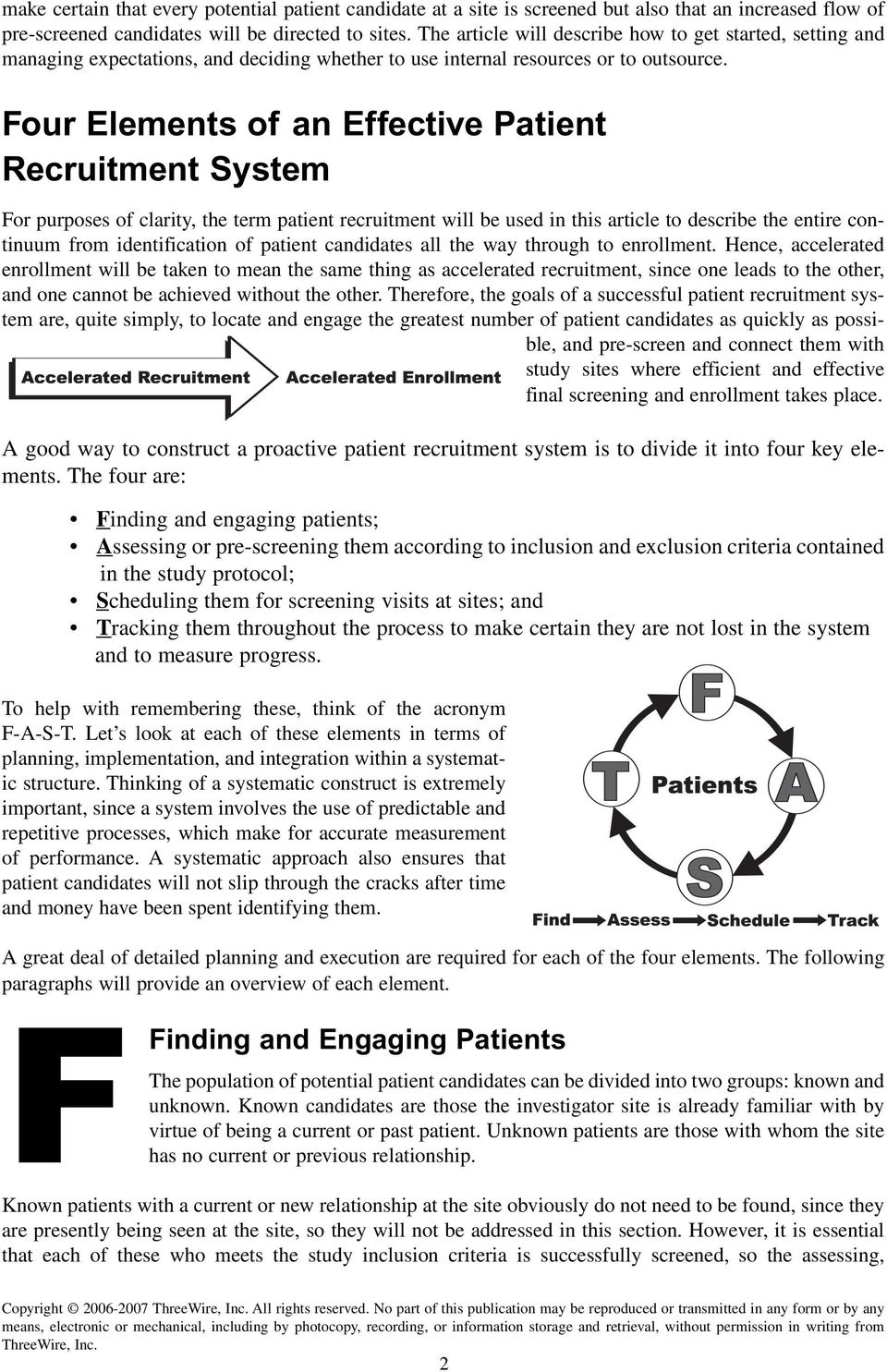 Four Elements of an Effective Patient Recruitment System For purposes of clarity, the term patient recruitment will be used in this article to describe the entire continuum from identification of