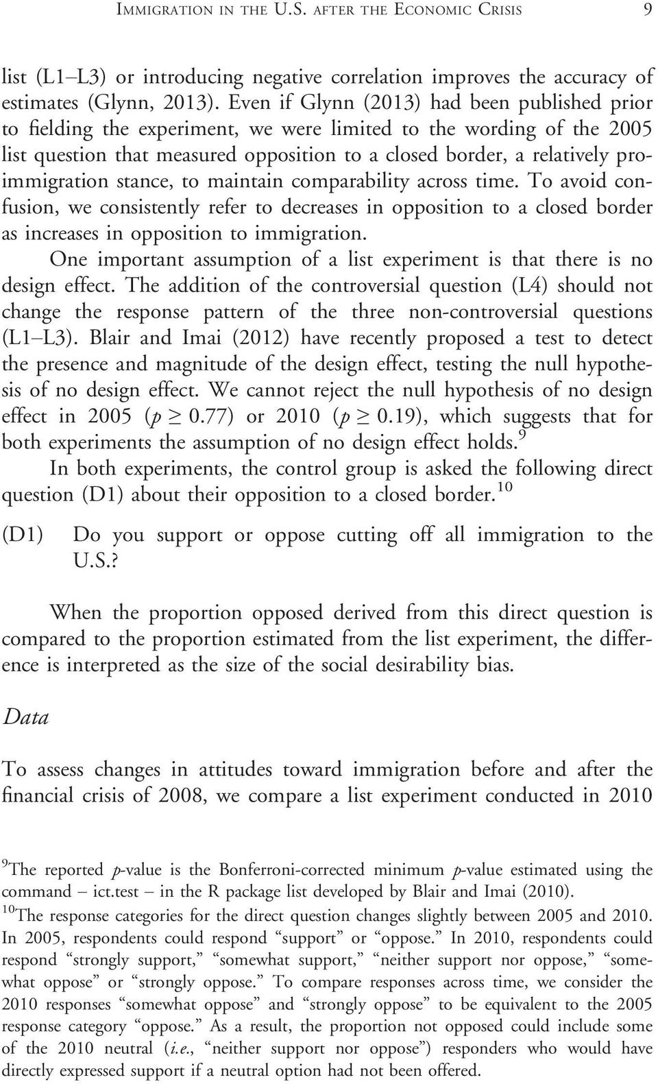 proimmigration stance, to maintain comparability across time. To avoid confusion, we consistently refer to decreases in opposition to a closed border as increases in opposition to immigration.