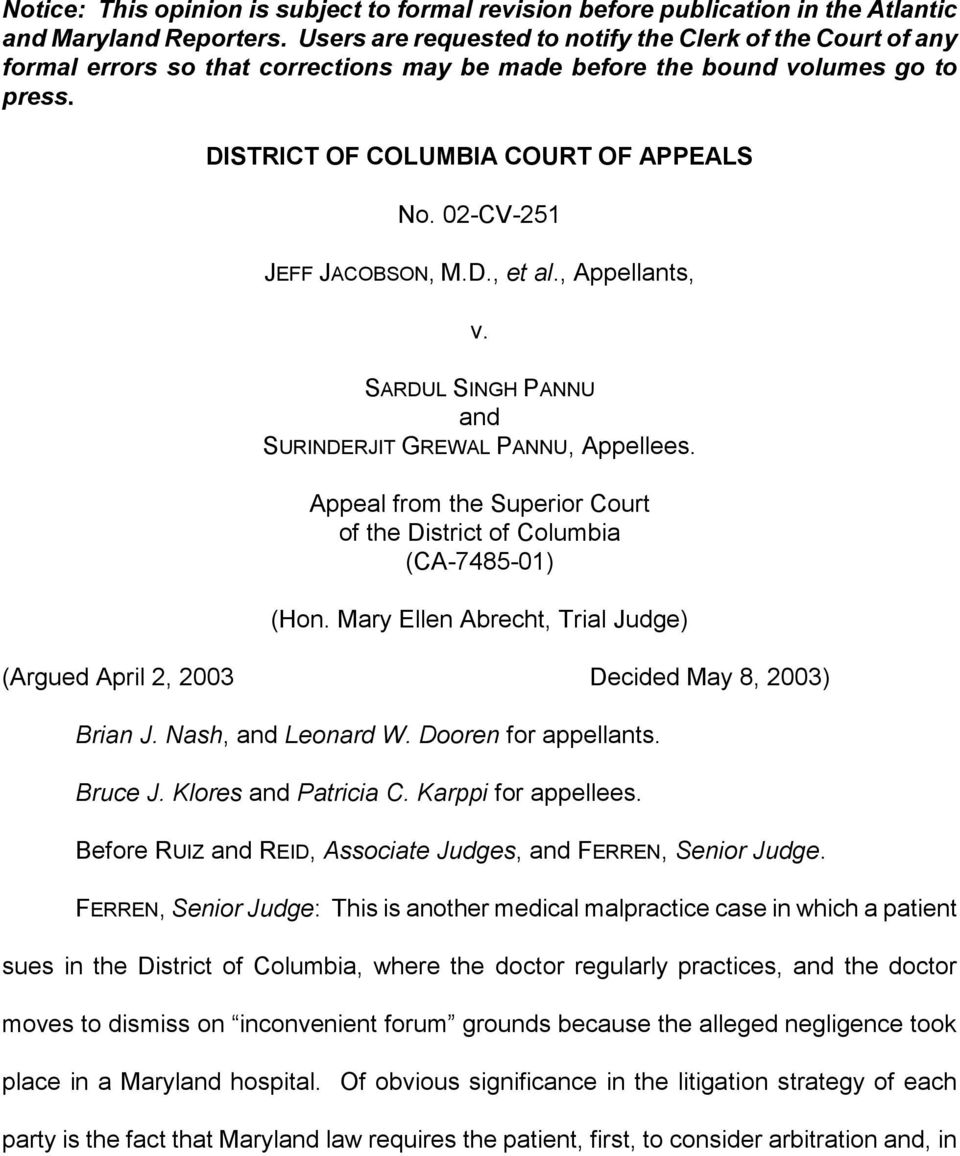02-CV-251 JEFF JACOBSON, M.D., et al., Appellants, v. SARDUL SINGH PANNU and SURINDERJIT GREWAL PANNU, Appellees. Appeal from the Superior Court of the District of Columbia (CA-7485-01) (Hon.