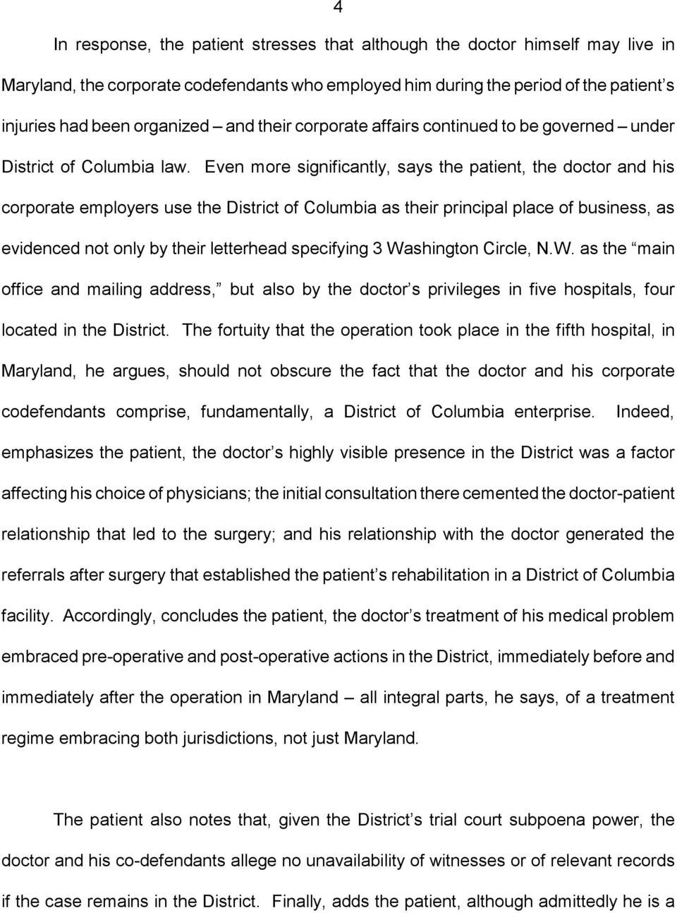 Even more significantly, says the patient, the doctor and his corporate employers use the District of Columbia as their principal place of business, as evidenced not only by their letterhead