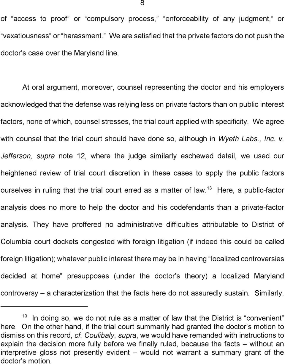 At oral argument, moreover, counsel representing the doctor and his employers acknowledged that the defense was relying less on private factors than on public interest factors, none of which, counsel