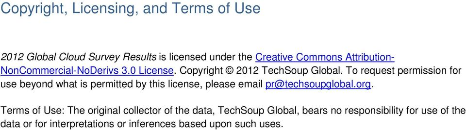 To request permission for use beyond what is permitted by this license, please email pr@techsoupglobal.org.