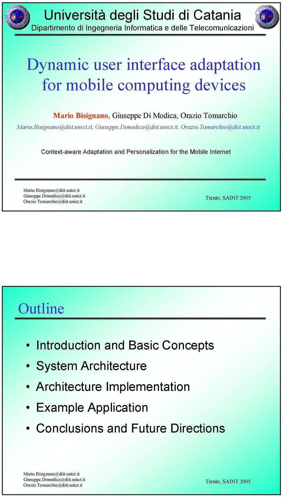 Tomarchio,, Context-aware Adaptation and Personalization for the Mobile Internet Outline Introduction and
