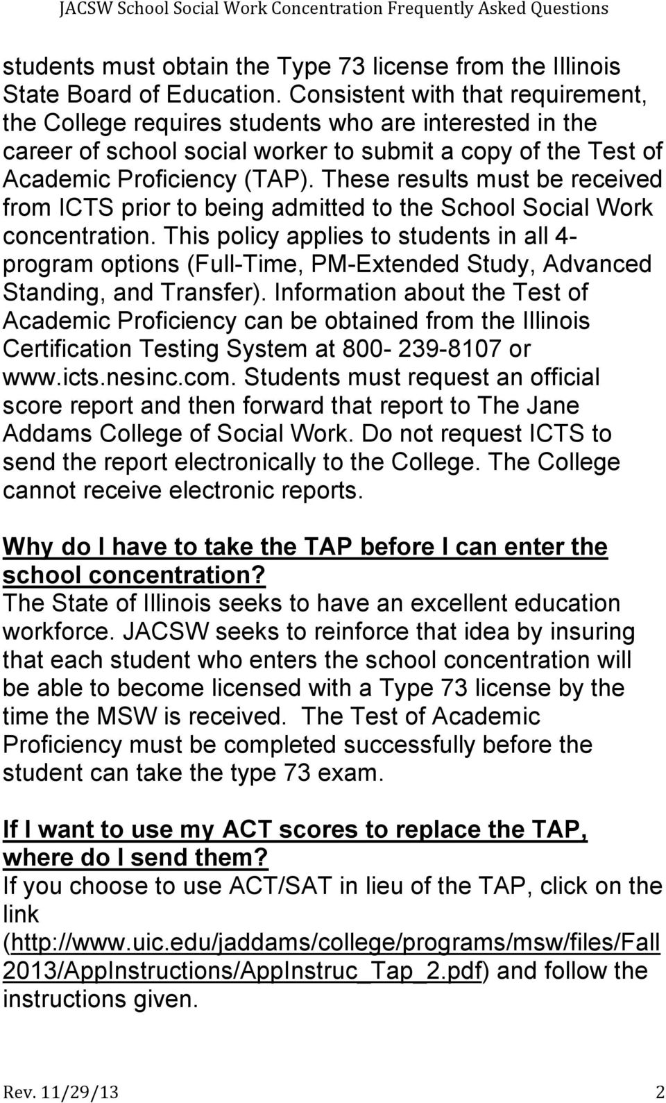 These results must be received from ICTS prior to being admitted to the School Social Work concentration.