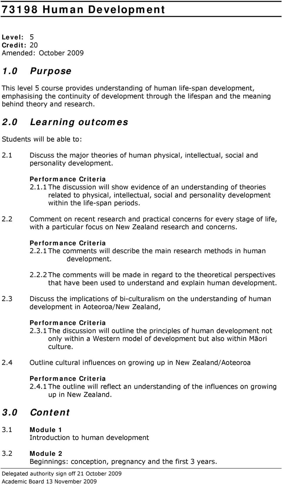 0 Learning outcomes Students will be able to: 2.1