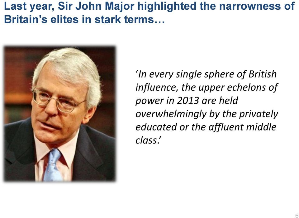 British influence, the upper echelons of power in 2013 are
