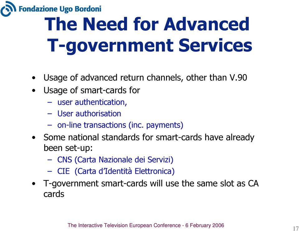 payments) Some national standards for smart-cards have already been set-up: CNS (Carta Nazionale
