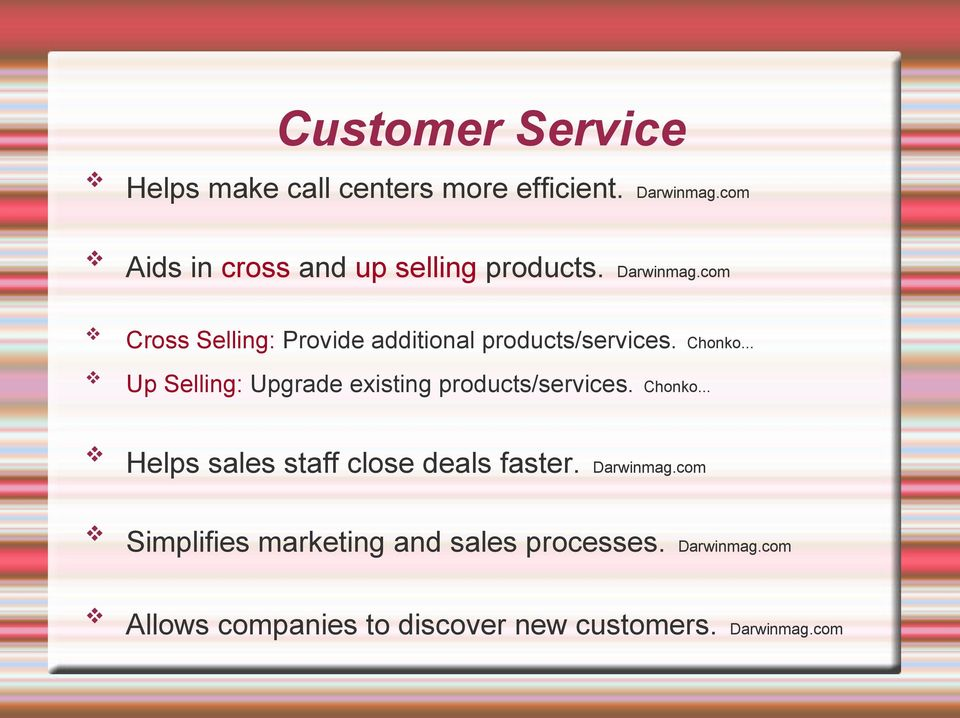 com Cross Selling: Provide additional products/services. Chonko.