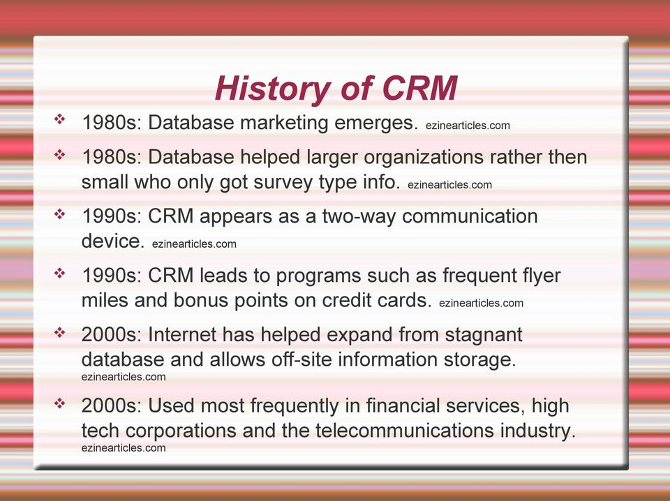 com 1990s: CRM appears as a two-way communication device. ezinearticles.