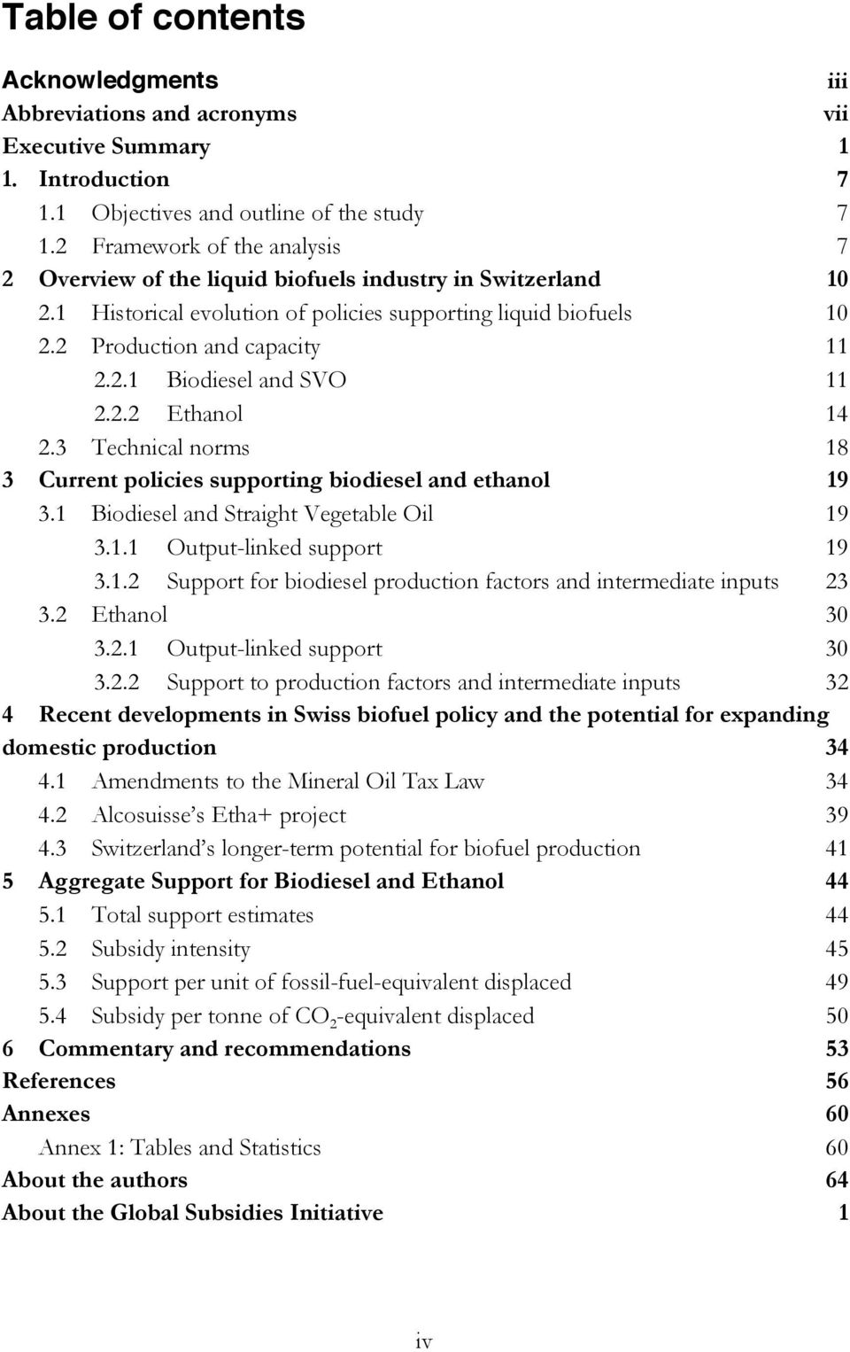2.2 Ethanol 14 2.3 Technical norms 18 3 Current policies supporting biodiesel and ethanol 19 3.1 Biodiesel and Straight Vegetable Oil 19 3.1.1 Output-linked support 19 3.1.2 Support for biodiesel production factors and intermediate inputs 23 3.