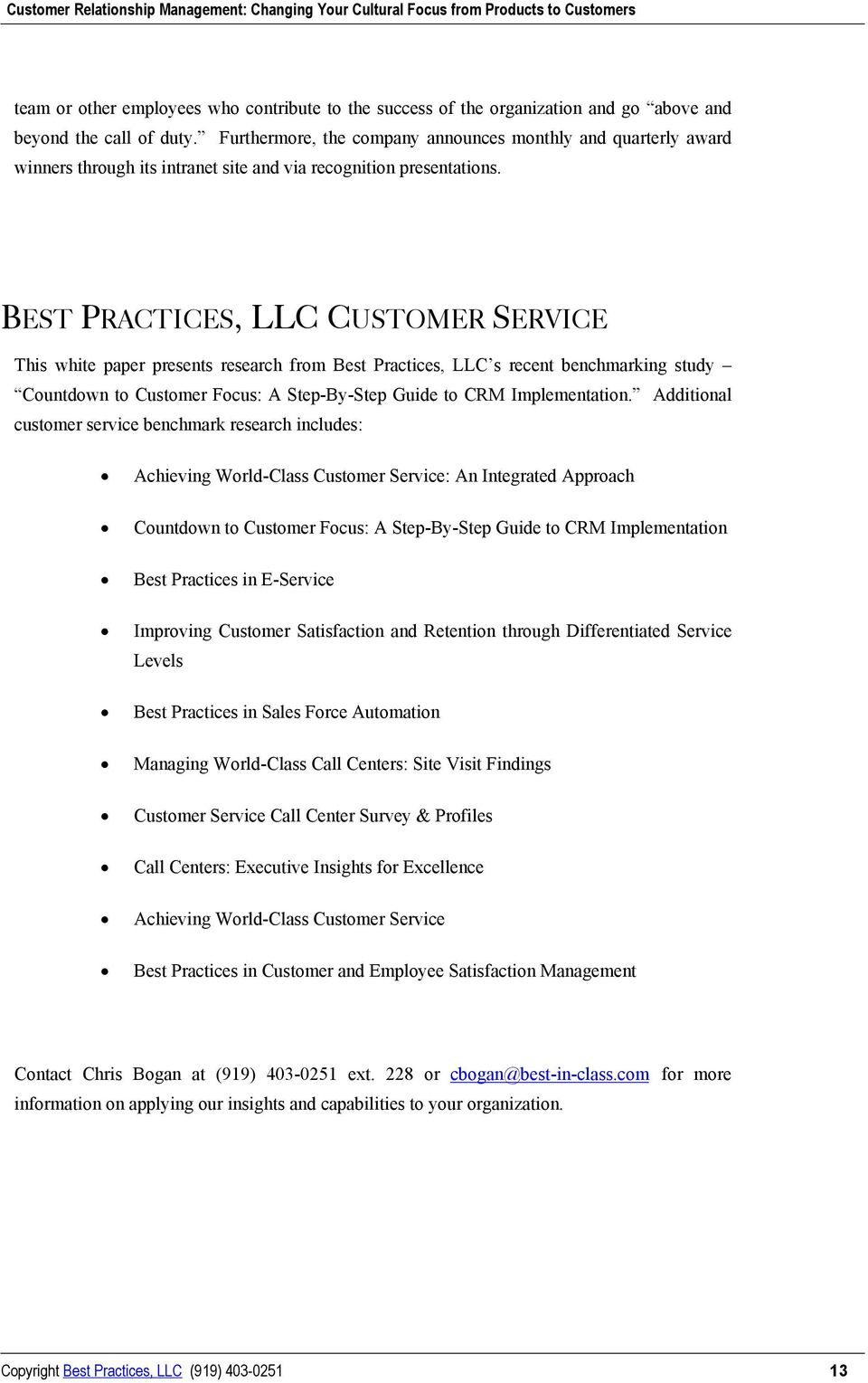 BEST PRACTICES, LLC CUSTOMER SERVICE This white paper presents research from Best Practices, LLC s recent benchmarking study Countdown to Customer Focus: A Step-By-Step Guide to CRM Implementation.