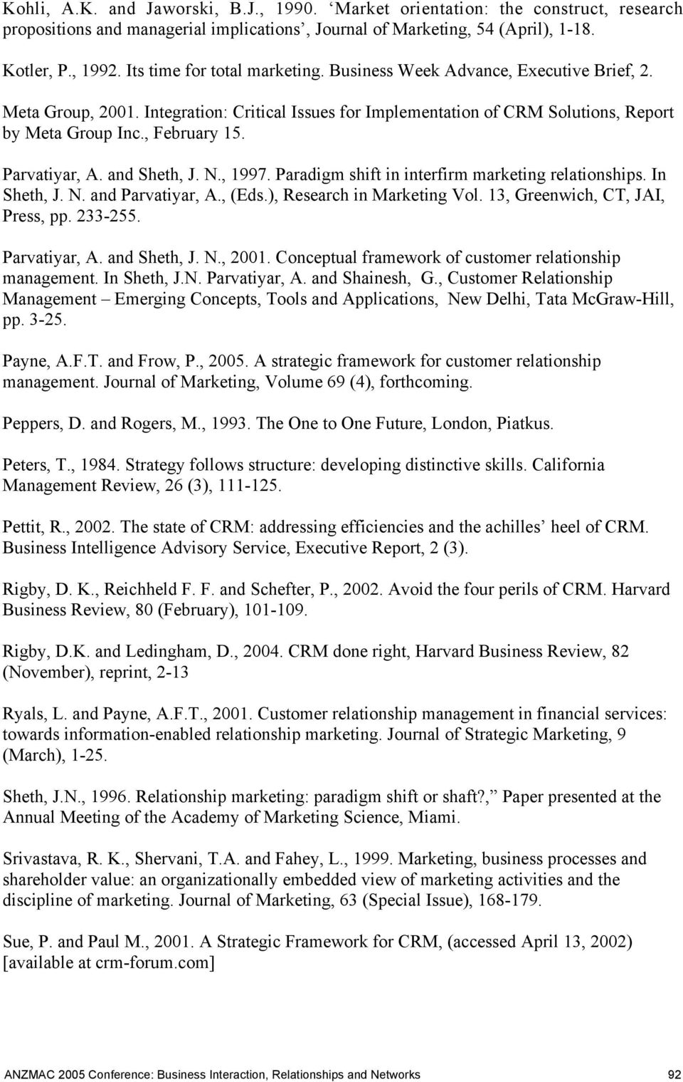 Parvatiyar, A. and Sheth, J. N., 1997. Paradigm shift in interfirm marketing relationships. In Sheth, J. N. and Parvatiyar, A., (Eds.), Research in Marketing Vol. 13, Greenwich, CT, JAI, Press, pp.