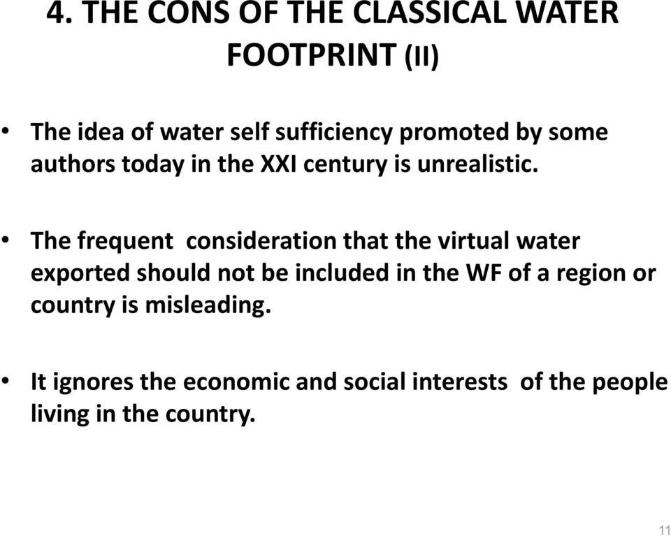 The frequent consideration that the virtual water exported should not be included in the WF
