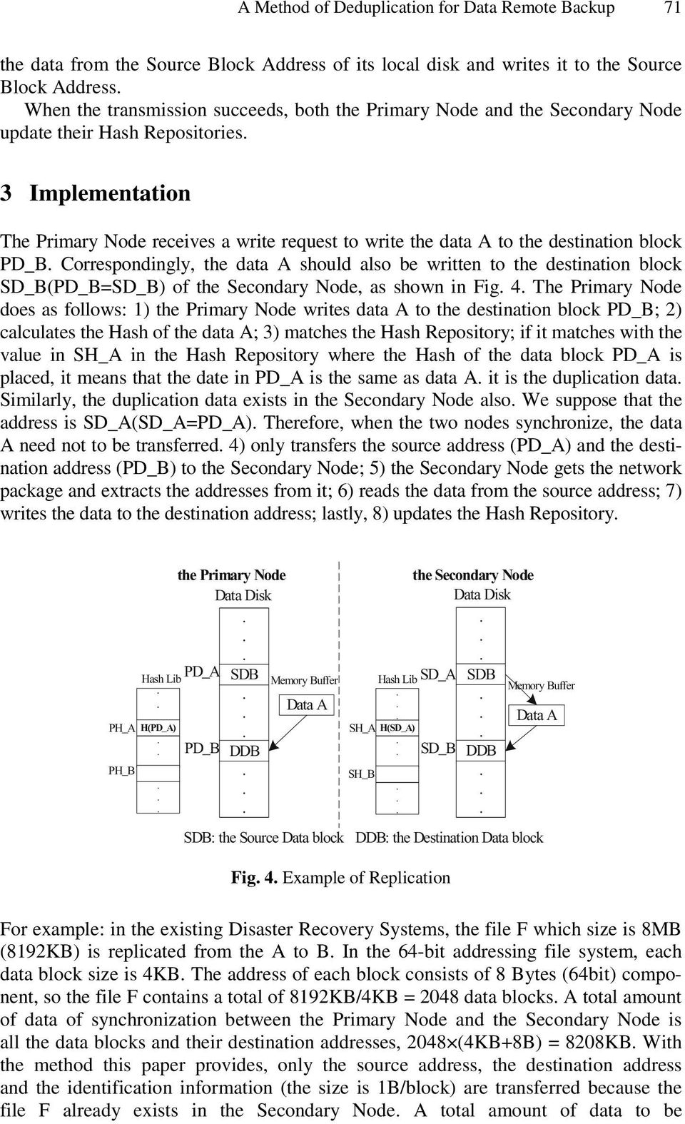 should also be written to the destination block SD_B(PD_B=SD_B) of the Secondary Node, as shown in Fig 4 The Primary Node does as follows: 1) the Primary Node writes data A to the destination block