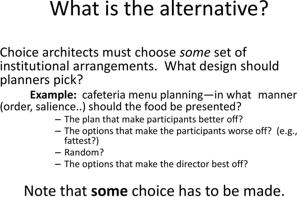 .) should the food be presented? The plan that make participants better off?