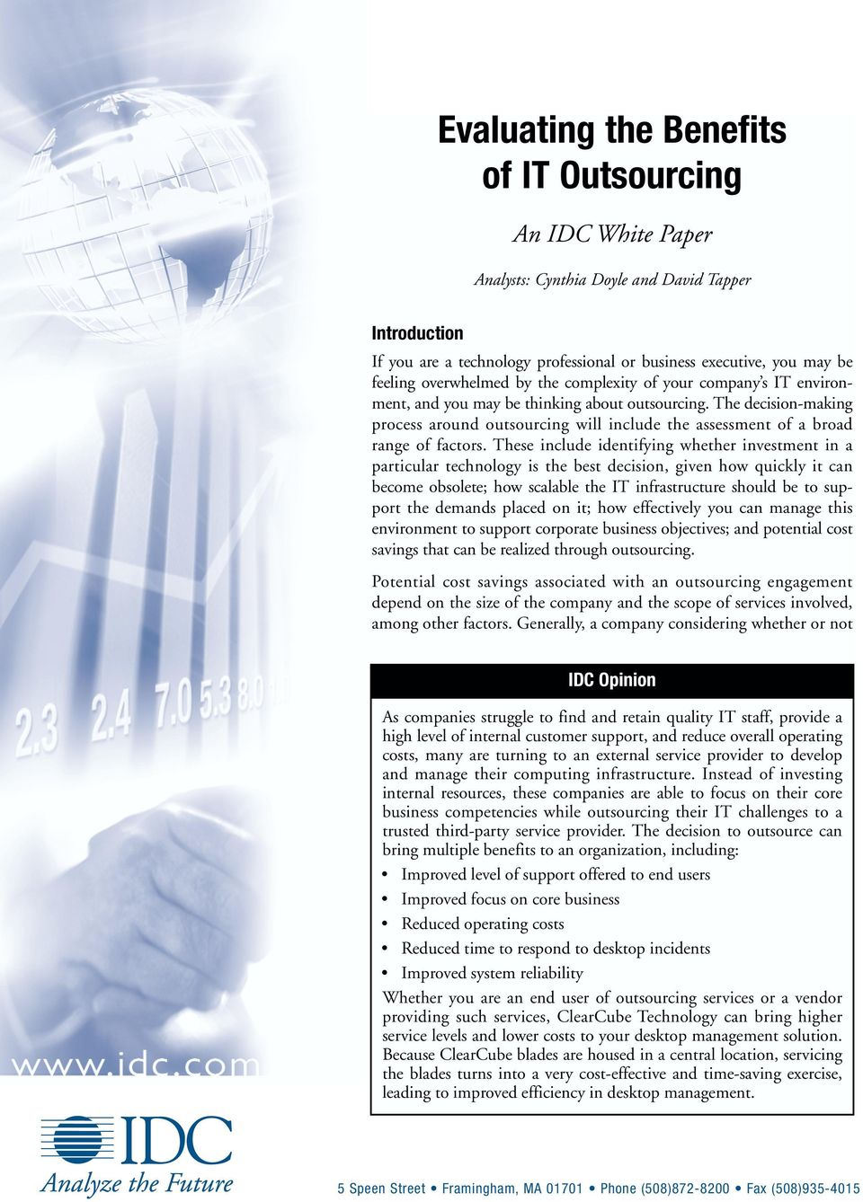 The decision-making process around outsourcing will include the assessment of a broad range of factors.