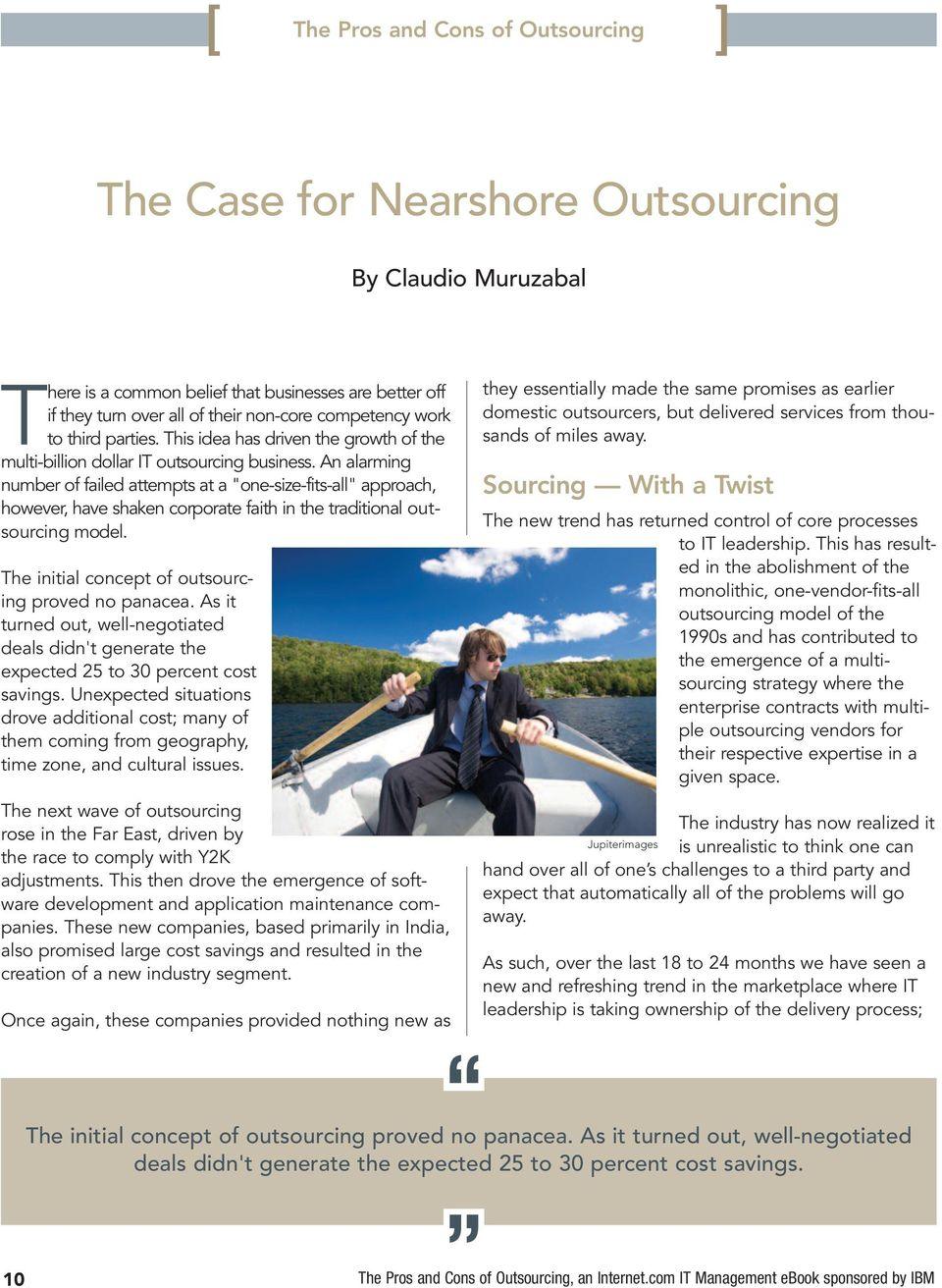 "An alarming number of failed attempts at a ""one-size-fits-all"" approach, however, have shaken corporate faith in the traditional outsourcing model."