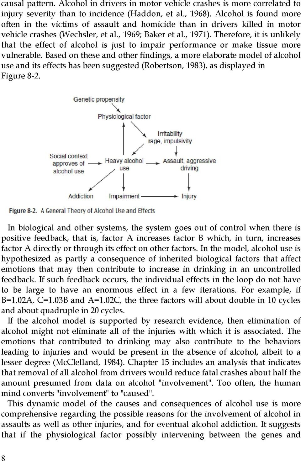 Therefore, it is unlikely that the effect of alcohol is just to impair performance or make tissue more vulnerable.