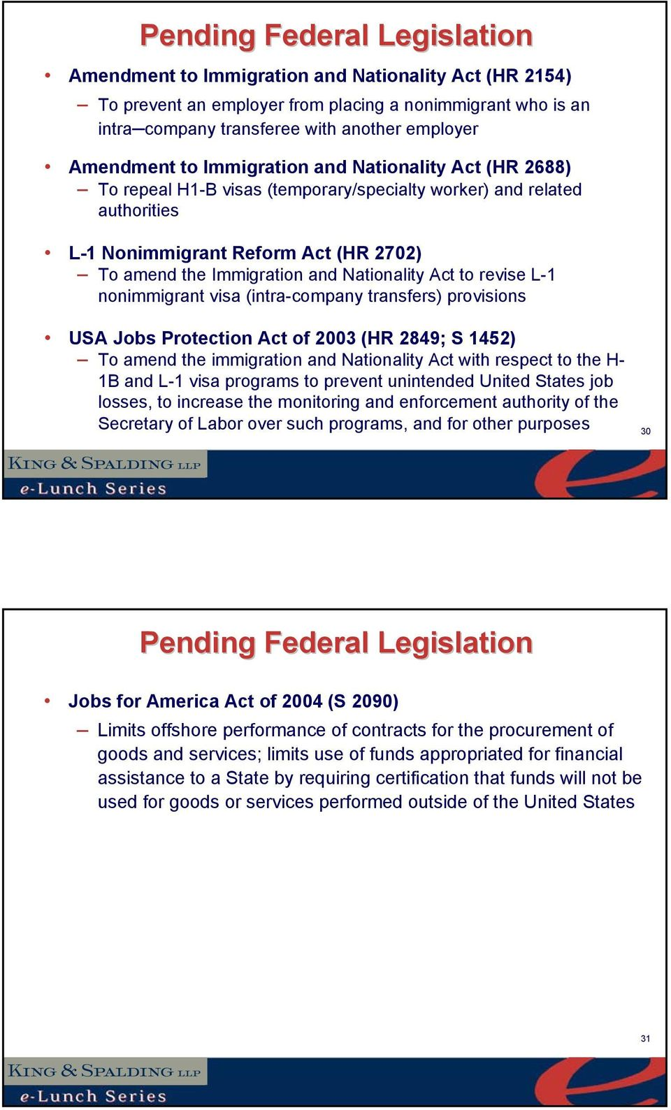 Nationality Act to revise L-1 nonimmigrant visa (intra-company transfers) provisions USA Jobs Protection Act of 2003 (HR 2849; S 1452) To amend the immigration and Nationality Act with respect to the