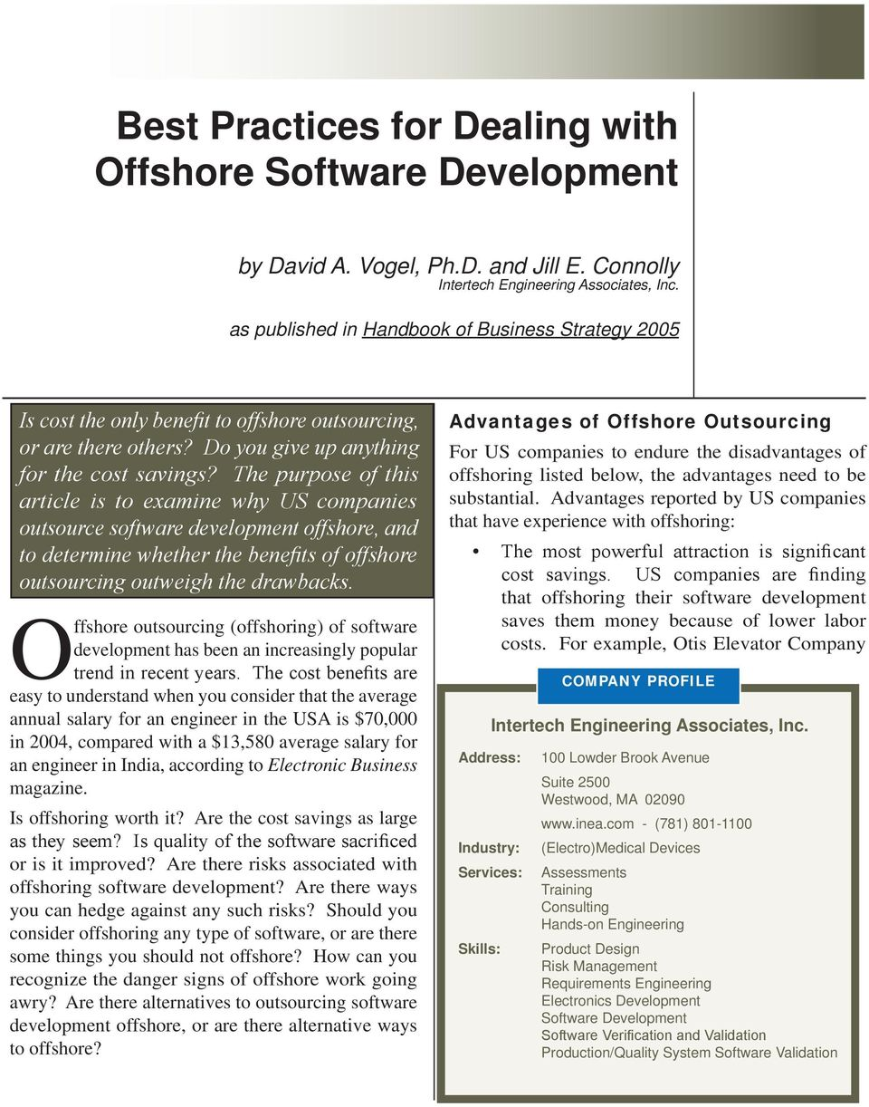 The purpose of this article is to examine why US companies outsource software development offshore, and to determine whether the benefits of offshore outsourcing outweigh the drawbacks.