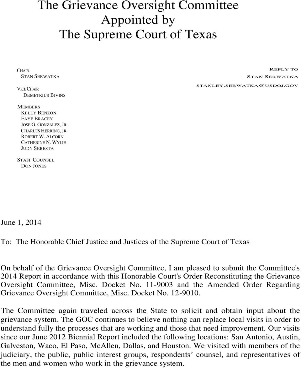 WYLIE JUDY SEBESTA STAFF COUNSEL DON JONES June 1, 2014 To: The Honorable Chief Justice and Justices of the Supreme Court of Texas On behalf of the Grievance Oversight Committee, I am pleased to