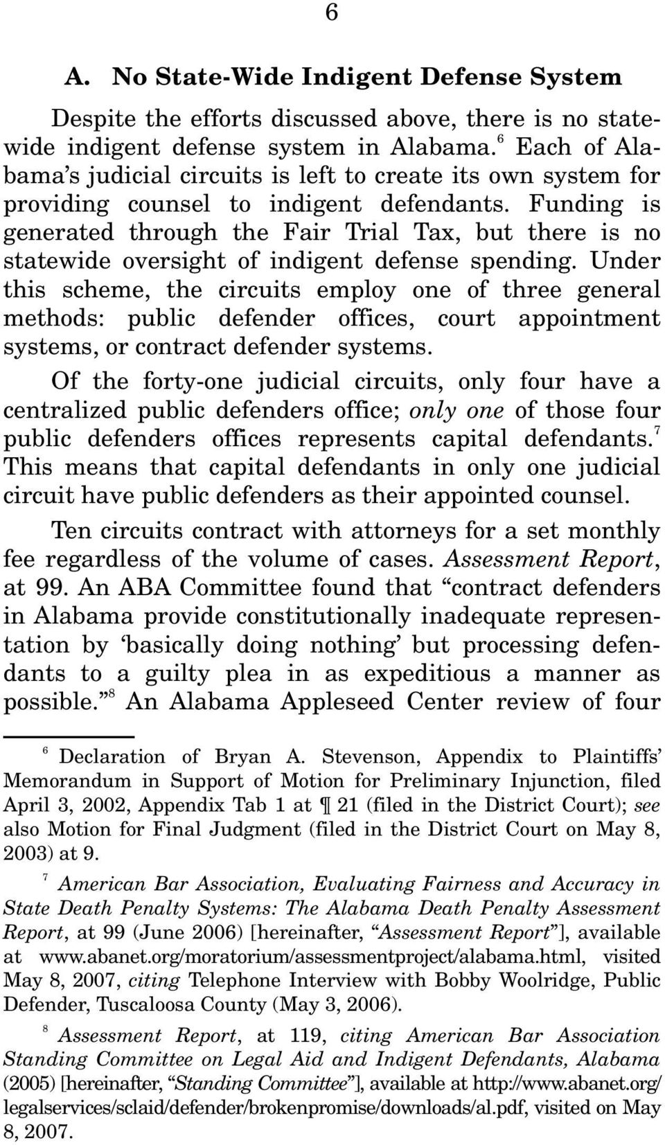 Funding is generated through the Fair Trial Tax, but there is no statewide oversight of indigent defense spending.
