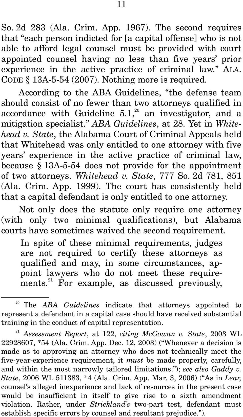 experience in the active practice of criminal law. ALA. CODE 13A-5-54 (2007). Nothing more is required.