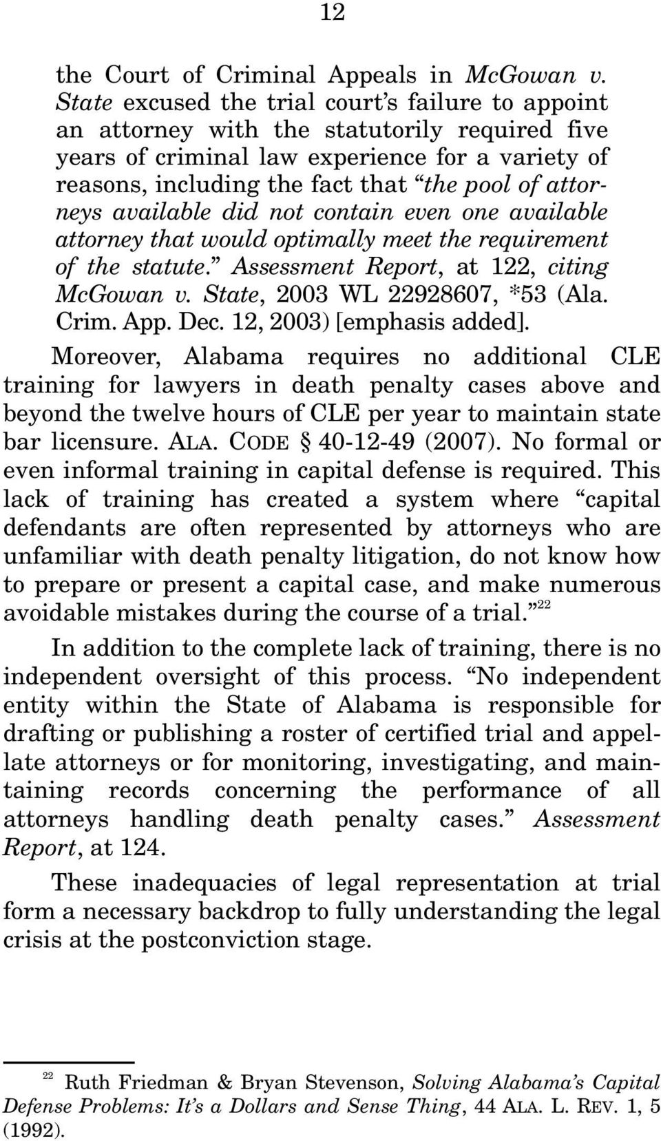 attorneys available did not contain even one available attorney that would optimally meet the requirement of the statute. Assessment Report, at 122, citing McGowan v.